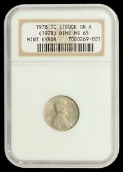 1978 Lincoln Cent Ngc Ms65 - Mint Error Struck On A 1978 Dime