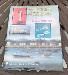 Nautical Antiques With Value Guide - By Robert W.d. Ball -