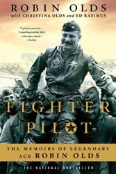 Fighter Pilot The Memoirs Of Legendary Ace Robin Olds By Olds, Christina|old…