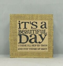 Itand039s A Beautiful Day I Think Iand039ll Skip..- New Box Sign By Blossom Bucket 39043a