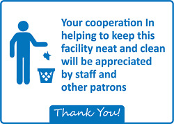 Your Cooperation In Helping To Keep Facility Clean   Adhesive Vinyl Sign Decal