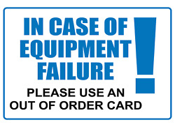 In Case Of Equipment Failure Use Out Of Order Card   Adhesive Vinyl Sign Decal