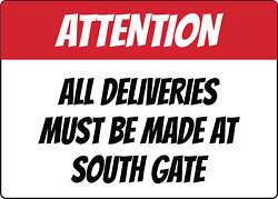 Attention All Deliveries Must Be Made At South Gate   Adhesive Vinyl Sign Decal