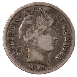 Raw 1894 Barber 10c Uncertified Ungraded Us Mint Silver Dime Coin