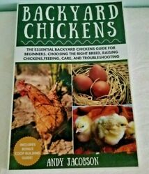 Backyard Chickens By Andy Jacobson The Essential Backyard Chickens Guide