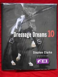 New Dressage Dreams 10 Celebration Of Perfection By Stephen Clarke