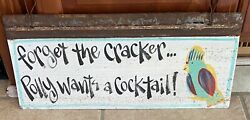 """Forget The Cracker… Polly Wants A Cocktail Tin Sign 20"""" X 9"""""""