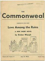 Evelyn Waugh / Love Among The Ruins Complete In The Commonweal July 31 1953 1st
