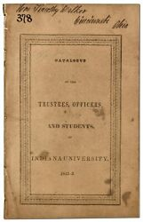 Catalogue Of The Trustees Officers And Students Of Indiana University 1842-3