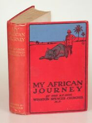 Winston S. Churchill - My African Journey Hardcover Colonial Issue Of 1st Ed.