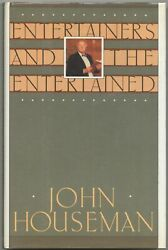 John Houseman / Entertainers And The Entertained Essays On Theater Signed 1st Ed