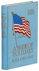 Mary C C Bradford / Book Of Holidays State Of Colorado 1914-1915 Signed 1st Ed