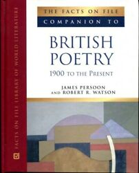 The Facts On File Companion To British Poetry 1900 To The Present Companion ..