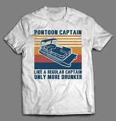 PONTOON CAPTAIN LIKE A REAL CAPTAIN ONLY DRUNKER FUNNY SHIRT *MANY SIZE OPTIONS