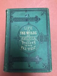 Life In The Wilds Of America And Wonders Of The Far West, Winslow Ayer, 1880