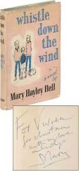 Mary Hayley Bell / Whistle Down The Wind A Modern Fable Signed 1st Edition 1958