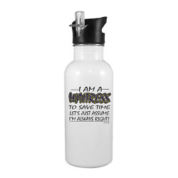 Stainless Steel Water Bottle 20oz Straw Top I Am A Waitress Assume Iand039m Right