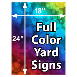 10 Signs - 24 X 18 Full Color Yard Signs Printed 1 Sided Free Design