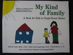 My Kind Of Family A Book For Kids In Single Parent Homes Lash Michele Lough..