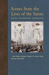 Scenes From The Lives Of The Saints Also Relics, Blessed Objects, And Some O…