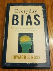 Everyday Bias Identifying and Overcoming Unconscious Prejudice In Daily Lives