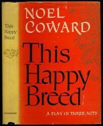 Noël Coward / This Happy Breed Signed 1st Edition 1947
