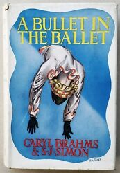 A Bullet In The Ballet By Caryl Brahms And S. J. Simon First Edition 1937