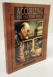 Accurizing The Factory Rifle Paperback Book By M.l. Mcpherson 1999