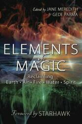 Elements Of Magic Reclaiming Earth Air Fire Water And Spirit By Gede...