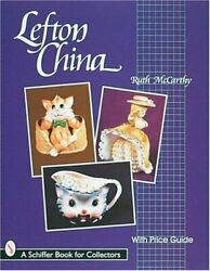 Lefton China Schiffer Book For Collectors By Mccarthy, Ruth Paperback