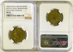 1803 Kettle And Sons Birmingham England Brass Half Eagle Counter Token Ngc Ms63