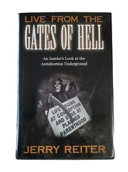 Live From The Gates Of Hell An Insider's Look At The Anti-abortion Undergroun…