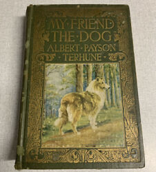 My Friend The Dog By Albert Payson Terhune 1926 1st Edition Hardcover Book