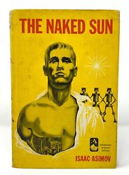 Isaac Asimov - The Naked Sun - First Stated - Dj W/2.95 - A Robot Sci Fi Title