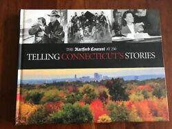 The Hartford Courant At 250 Telling Connecticut Stories, Ct Pictorial History