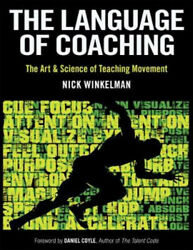 The Language Of Coaching The Art And Science Of Teaching Movement Neuf