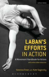 Labanand039s Efforts In Action A Movement Handbook For Actors With Online Video