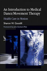 An Introduction To Medical Dance/movement Therapy Health Care In Motion Neuf