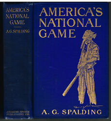 America's National Game By A G Spalding 1911 1st Ed. Vintage Book