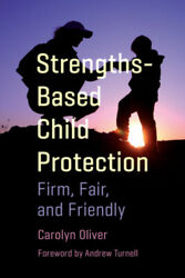 Strengths-based Child Protection Firm Fair And Friendly By Oliver Carolyn