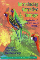 Introducing Narrative Therapy - Practice-based Writings A Collection Of