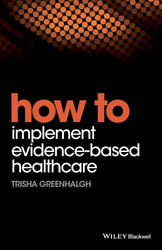 How To Implement Evidence-based Healthcare Wiley-blackwell Handbooks In