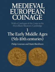 The Medieval European Coinage Volume 1 The Early Middle Ages 5th-10th