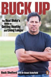 Buck Up The Real Blokeand039s Guide To Getting Healthy And Living Longer Neuf
