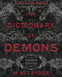 The Dictionary Of Demons Expanded And Revised Names Of The Damned Paperback