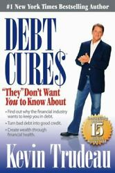 Debt Cures They Don't Want You To Know About By Perseus And Kevin Trudeau 200