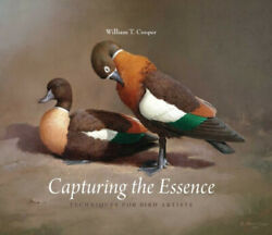 Capturing The Essence Techniques For Bird Artists By William T. Cooper Neuf