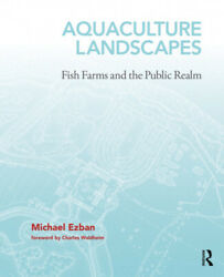 Aquaculture Landscapes Fish Farms And The Public Realm By Michael Ezban Neuf