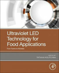 Ultraviolet Led Technology For Food Applications From Farms To Kitchens Neuf