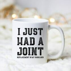 Shoulder Replacement Just Had A Jointmug Shoulder Replacement Mug Joint $12.99